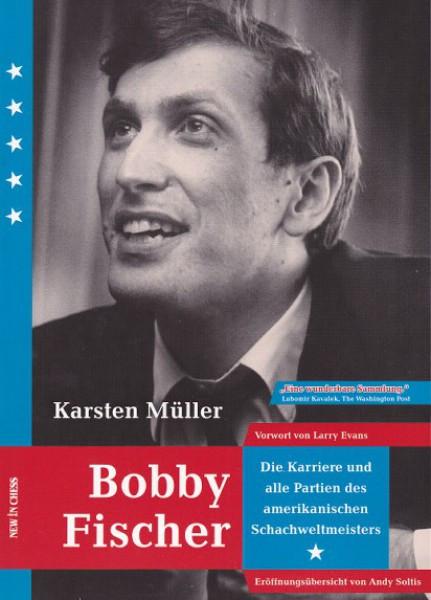 Bobby Fischer: Die Karriere und alle Partien des amerikanischen Weltmeisters