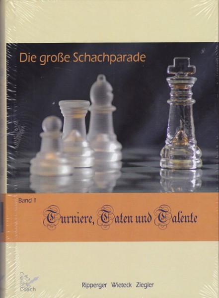 Die große Schachparade: Turniere, Taten und Talente